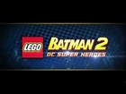 LEGO Batman 2: DC Super Heroes - teaser trailer