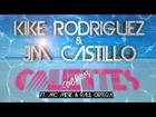 Kike Rodriguez & Jm Castillo - Cuerpos calientes (ft Mc Mesie & Raul Ortega) Versión Oficial