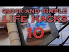 Quick and Simple Life Hacks #10
