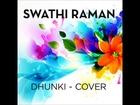 Dhunki Cover - Swathi Raman