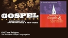 The Riverside Gospel Congregation - Old Time Religion - Gospel