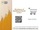The Future of Retailing in Brazil to 2017 | Brazil Retail Market
